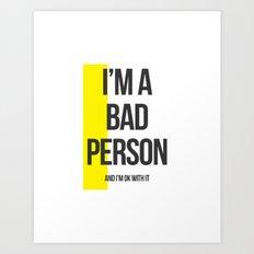 Bad Person Art Print