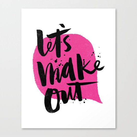 Let's make out Canvas Print