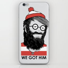 We Got Him iPhone Skin