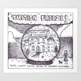 tuition freeze! Art Print