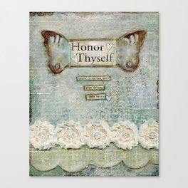 honor thyself Canvas Print