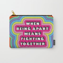 When Being Apart Means Fighting Together Carry-All Pouch