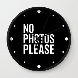 No Photos Please 2 Funny Quote Wall Clock