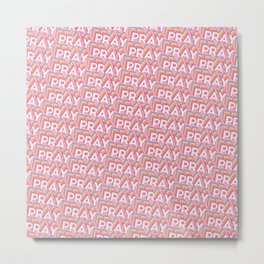 'Pray' Trendy Rainbow Text Pattern (Pink) Metal Print