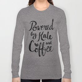 Powered by Kale and Coffee Long Sleeve T-shirt