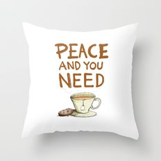 Peace and you need Tea Throw Pillow