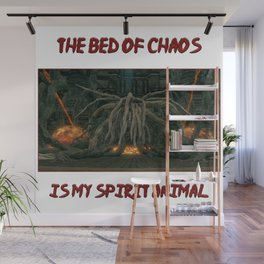 The Bed of Chaos Is My Spirit Animal Wall Mural
