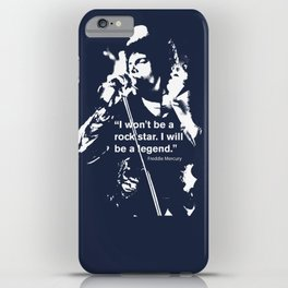 I won't be a rock star. I will be a legend Freddy Mercury Queen Quote Design iPhone Case