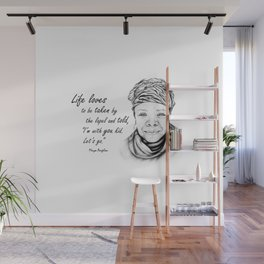 Maya Angelou Quote - Take Life by the Lapels - Art and Apparel Wall Mural