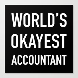 WORLD'S OKAYEST ACCOUNTANT White Typography Canvas Print