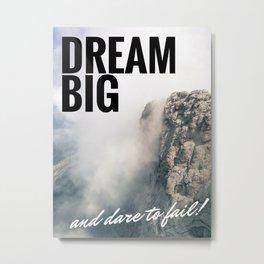 Dream Big Poster Metal Print