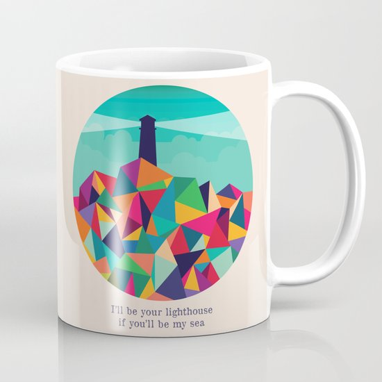 I'll be your lighthouse if you'll be my sea Mug