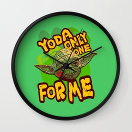 Yoda Only One For Me! Wall Clock