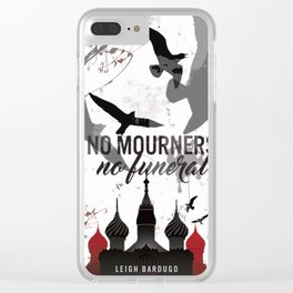 No mourners, No funerals - Six of crows Clear iPhone Case