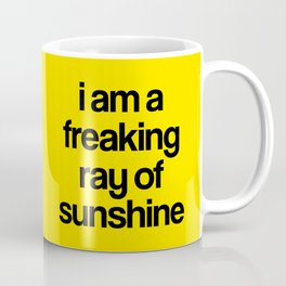 i am a freaking ray of sunshine Coffee Mug