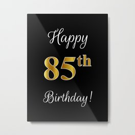 """Elegant """"Happy 85th Birthday!"""" With Faux/Imitation Gold-Inspired Color Pattern Number (on Black) Metal Print"""