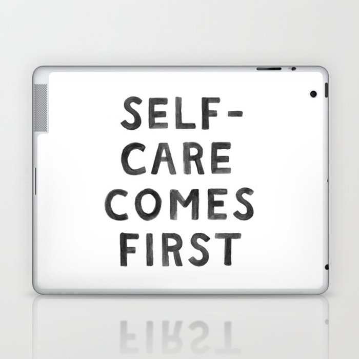 Self-Care Comes First Laptop & iPad Skin