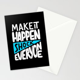 Make it happen. Shock everyone! Stationery Cards