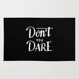 Don't you dare #2 Rug