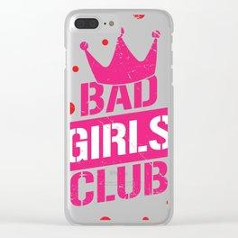 Bad girls club Clear iPhone Case