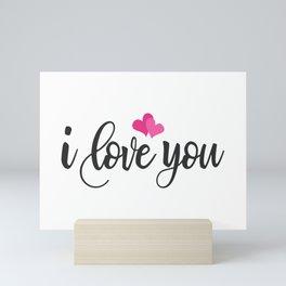 I Love You Romantic Valentine's Day Quote Mini Art Print