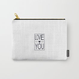 LOVE YOU Carry-All Pouch