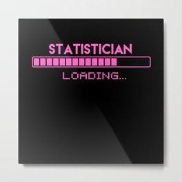 Statistician Loading Metal Print