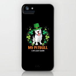 My Pitbull Is My Lucky Charm - Pitbull St Patrick's Day iPhone Case