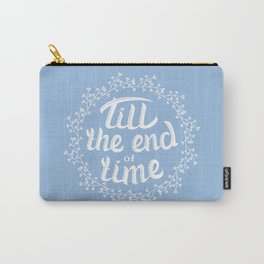Till the end of time Carry-All Pouch