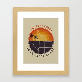 Left Coast is the Best Coast Framed Art Print