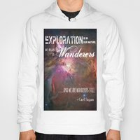 "sagan Hoodies featuring ""Exploration is in Our Nature"" Carl Sagan Quote by kishbish"
