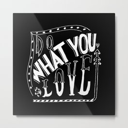 Do What You Love - LETTERING QUOTE Metal Print