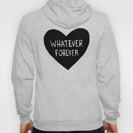 Whatever Forever Hoody