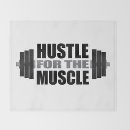 Hustle For The Muscle Throw Blanket