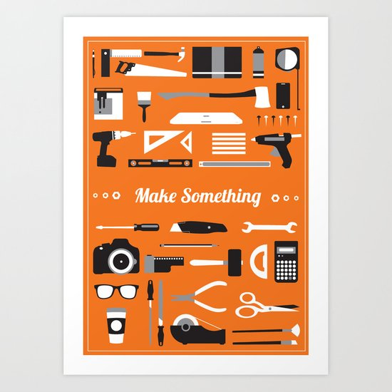 Make Something! Art Print