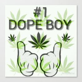 The Number One Dope Boy Canvas Print