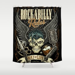 Rockabilly Rules Way of Life Shower Curtain