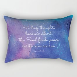 When thoughts become silent, the Soul finds peace in its own source. Upanishads Rectangular Pillow