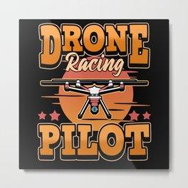 Drone Pilot Racing FPV Aircraft Race Metal Print