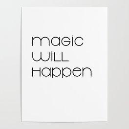 Magic Will Happen (black) Poster