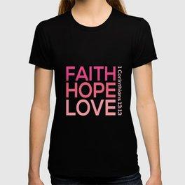 Faith Hope love,Christian,Bible Quote 1 Corinthians13:13 T-shirt