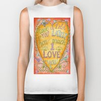 karen hallion Biker Tanks featuring Have I Told You Lately How Much I Love You - Karen Embry by Karen Embry