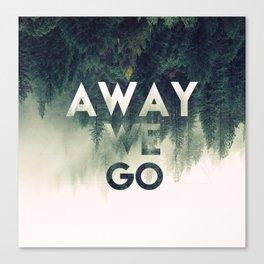 Away We Go  Canvas Print