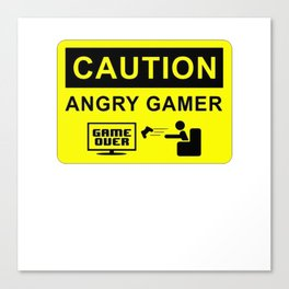 CAUTION ANGRY GAMER Canvas Print
