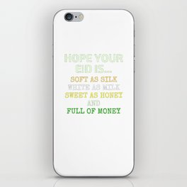 Hope Your EIS IS Soft As Silk iPhone Skin
