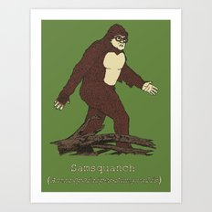 The Samsquanch (Anthropoidipes Sunnyvalis) Art Print
