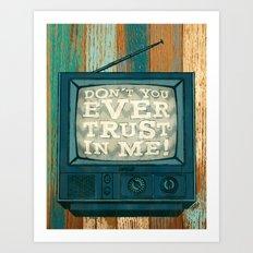 don't trust (blue variant) Art Print