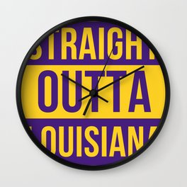 Straight Outta Louisiana Gifts Wall Clock