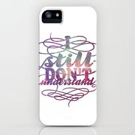 I still don't understand iPhone Case