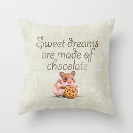 Sweet dreams are made of chocolate Throw Pillow